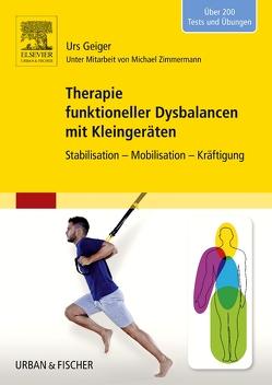 Therapie funktioneller Dysbalancen mit Kleingeräten von Geiger,  Urs, Zimmermann,  Michael