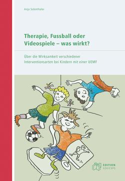 Therapie, Fussball oder Videospiele – was wirkt? von Solenthaler,  Anja