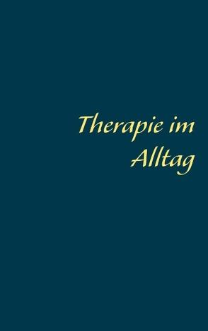 Therapie im Alltag von Maierhofer,  Johannes