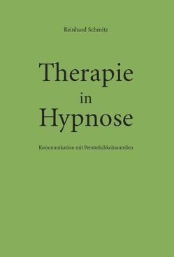 Therapie in Hypnose von Schmitz,  Reinhard