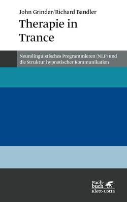 Therapie in Trance von Andreas,  Connirae, Bandler,  Richard, Grinder,  John
