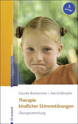 Therapie kindlicher Stimmstörungen von Brohammer,  Claudia, Kämpfer,  Astrid