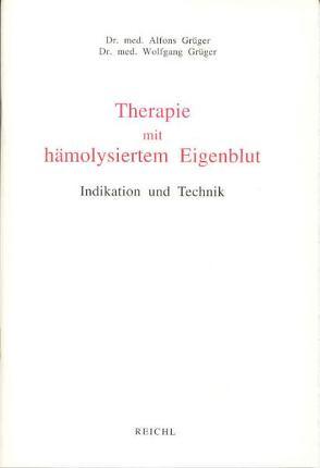 Therapie mit hämolysiertem Eigenblut von Grüger,  Alfons, Grüger,  Wolfgang