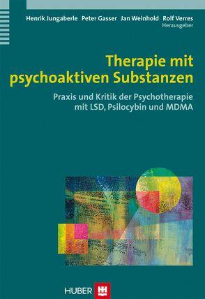 Therapie mit psychoaktiven Substanzen von Gasser,  Peter, Jungaberle,  Henrik, Verres,  Rolf, Weinhold,  Jan