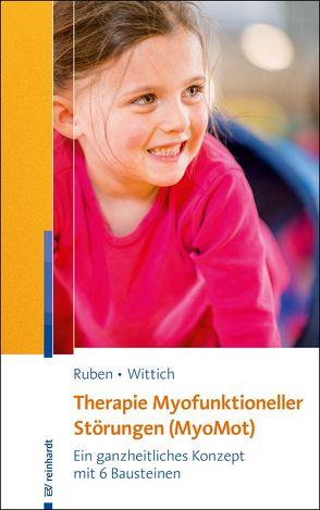 Therapie Myofunktioneller Störungen (MyoMot) von Ruben,  Laura, Wittich,  Constanze