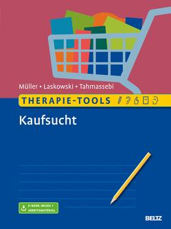 Therapie-Tools Kaufsucht von Laskowski,  Nora, Müller,  Astrid, Tahmassebi,  Nadja