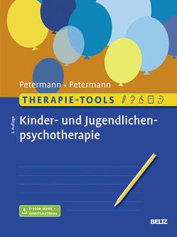 Therapie-Tools Kinder- und Jugendlichenpsychotherapie von Petermann,  Franz, Petermann,  Ulrike