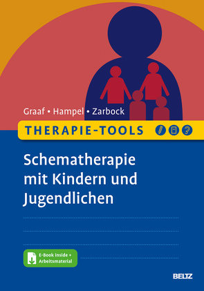 Therapie-Tools Schematherapie mit Kindern und Jugendlichen von Graaf,  Peter, Hampel,  Jenny, Zarbock,  Gerhard