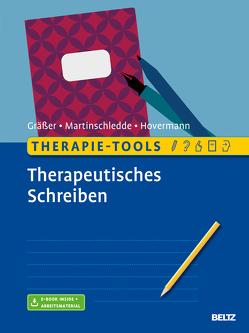 Therapie-Tools Therapeutisches Schreiben von Gräßer,  Melanie, Hovermann jun.,  Eike, Martinschledde,  Dana