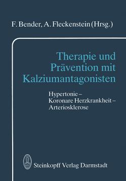 Therapie und Prävention mit Kalziumantagonisten von Bender,  F., Fleckenstein,  A.