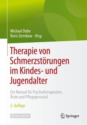 Therapie von Schmerzstörungen im Kindes- und Jugendalter von Dobe,  Michael, Zernikow,  Boris