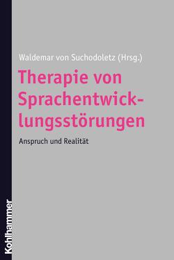 Therapie von Sprachentwicklungsstörungen von von Suchodoletz,  Waldemar