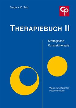 Therapiebuch II – Strategische Kurzzeittherapie von Sulz,  Serge K. D.