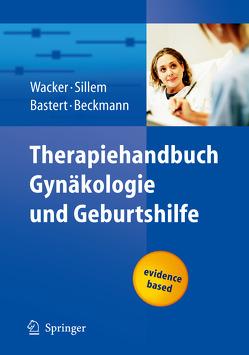 Therapiehandbuch Gynäkologie und Geburtshilfe von Bastert,  Gunther, Sillem,  Martin, Wacker,  Jürgen