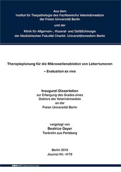 Therapieplanung für die Mikrowellenablation von Lebertumoren – Evaluation ex vivo von Geyer,  Beatrice