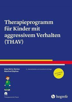Therapieprogramm für Kinder mit aggressivem Verhalten (THAV) von Döpfner,  Manfred, Görtz-Dorten,  Anja