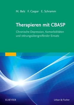 Therapieren mit CBASP von Belz,  Martina, Caspar,  Franz, Schramm,  Elisabeth