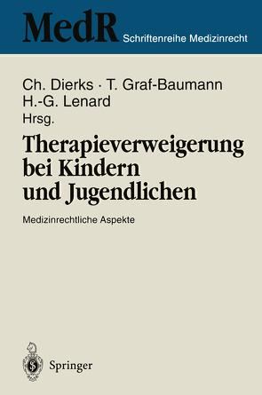 Therapieverweigerung bei Kindern und Jugendlichen von Dierks,  Christian, Graf-Baumann,  Toni, Lenard,  Hans-Gerd