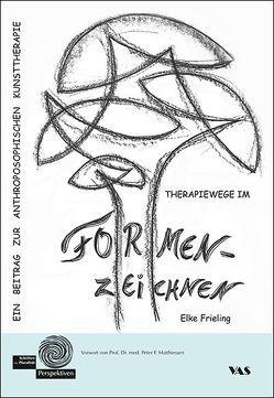 Therapiewege im Formenzeichnen von Frieling,  Elke
