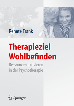 Therapieziel Wohlbefinden von Frank,  Renate