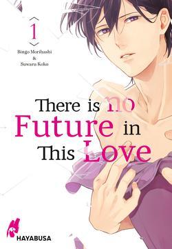 There is no Future in This Love 1 von Bartholomäus,  Gandalf, Koko,  Suwaru, Morihashi,  Bingo