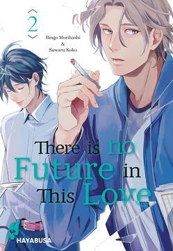 There is no Future in This Love 2 von Bartholomäus,  Gandalf, Koko,  Suwaru, Morihashi,  Bingo