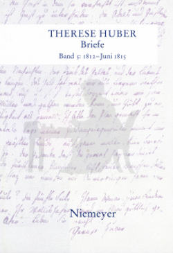 Therese Huber: Briefe / 1812 – Juni 1815 von Heuser,  Magdalene, Wulbusch,  Petra