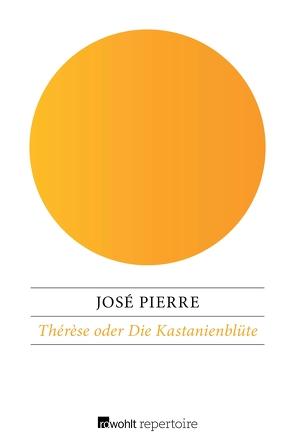 Thérèse oder Die Kastanienblüte von Klewer,  Erika, Klewer,  Karl A., Pierre,  José