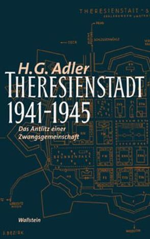 Theresienstadt 1941-1945 von Adler,  H G, Adler,  Jeremy