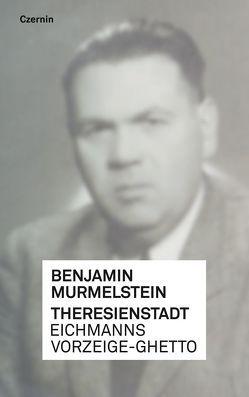 Theresienstadt von Fleischanderl,  Karin, Murmelstein,  Benjamin