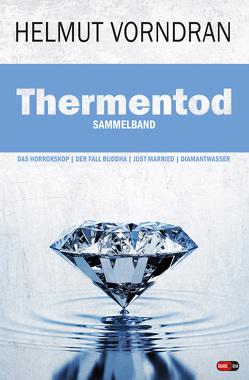Thermentod von Vorndran,  Helmut