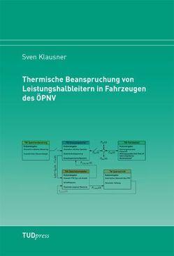 Thermische Beanspruchung von Leistungshalbleitern in Fahrzeugen des ÖPNV von Klausner,  Sven