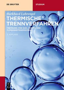 Thermische Trennverfahren von Lohrengel,  Burkhard