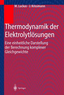 Thermodynamik der Elektrolytlösungen von Krissmann,  J., Luckas,  M.