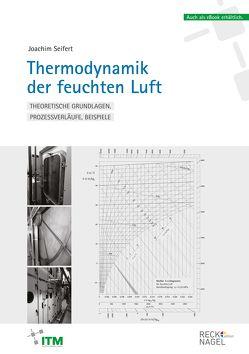 Thermodynamik der feuchten Luft von Seifert,  Joachim