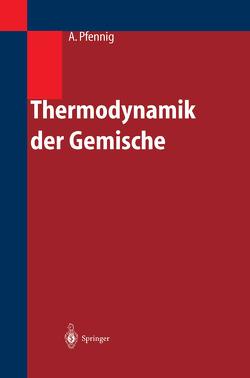 Thermodynamik der Gemische von Pfennig,  Andreas