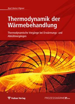 Thermodynamik der Wärmebehandlung von Illgner,  Karl Heinz