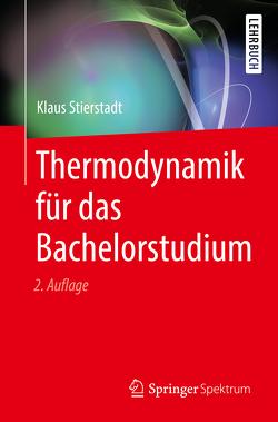 Thermodynamik für das Bachelorstudium von Stierstadt,  Klaus