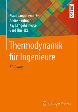 Thermodynamik für Ingenieure von Kaufmann,  Andre, Langeheinecke,  Kay, Langeheinecke,  Klaus, Thieleke,  Gerd