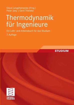 Thermodynamik für Ingenieure von Jany,  Peter, Langeheinecke,  Klaus, Thieleke,  Gerd