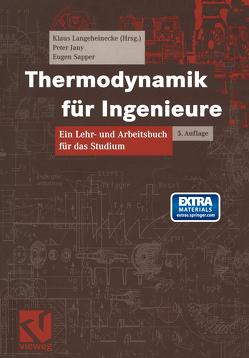 Thermodynamik für Ingenieure von Jany,  Peter, Langeheinecke,  Klaus, Sapper,  Eugen