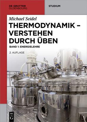 Michael Seidel: Thermodynamik verstehen durch Üben / Energielehre von Seidel,  Michael
