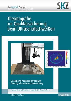 Thermografie zur Qualitätssicherung beim Ultraschallschweißen von SKZ,  Das Kunststoff-Zentrum