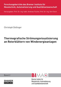 Thermografische Strömungsvisualiserung an Rotorblättern von Windenergieanlagen von Dollinger,  Christoph