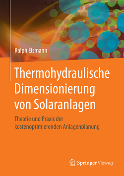 Thermohydraulische Dimensionierung von Solaranlagen von Eismann,  Ralph