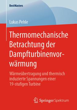 Thermomechanische Betrachtung der Dampfturbinenvorwärmung von Pehle,  Lukas