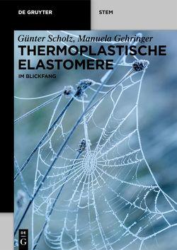 Thermoplastische Elastomere von Gehringer,  Manuela, Scholz,  Günter