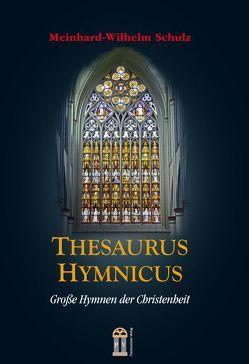 Thesaurus Hymnicus von Schulz,  Meinhard-Wilhelm