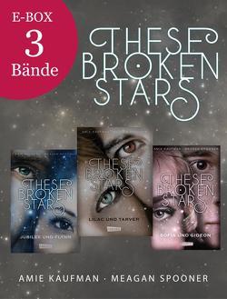 These Broken Stars: Alle drei Bände der Bestseller-Serie in einer E-Box! von Kaufman,  Amie, Lemke,  Stefanie Frida, Spooner,  Meagan
