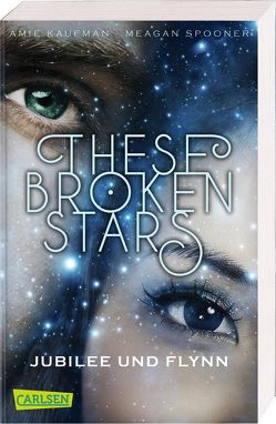 These Broken Stars. Jubilee und Flynn von Kaufman,  Amie, Lemke,  Stefanie Frida, Spooner,  Meagan